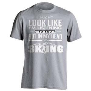 I Might Look Like I'm Listening To You Skiing T-Shirt - OutdoorsAdventurer