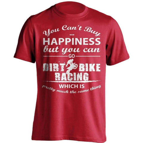 You Can't Buy Happiness Dirt Bike Racing T-Shirt