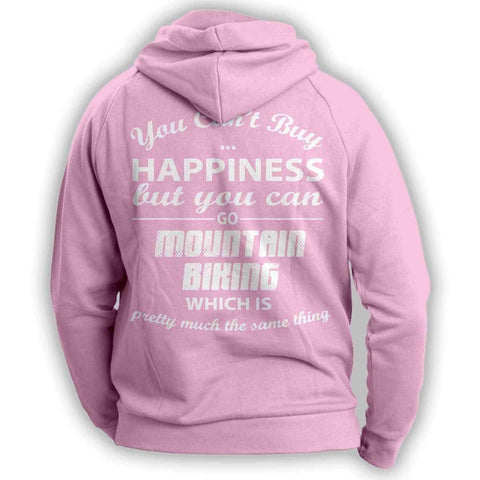 You Can't Buy Happiness  Mountain Biking Hoodie