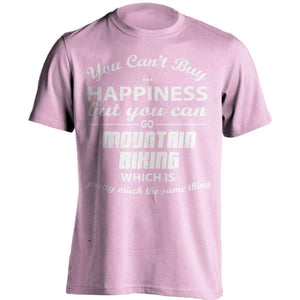You Can't Buy Happiness Mountain Biking T-Shirt