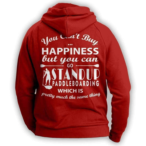 You Can't Buy Happiness Standup Paddleboarding Hoodie