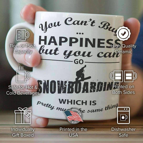 """You Can't Buy Happiness But You Can Go Snowboarding"" Mug"