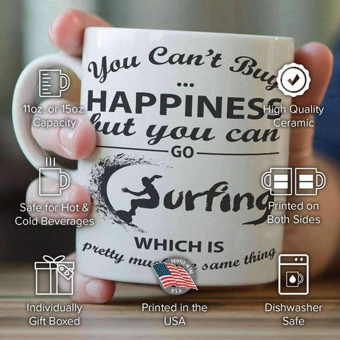 "Image of ""You Can't Buy Happiness But You Can Go Surfing"" Mug"