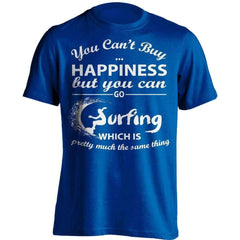 You Can't Buy Happiness Surfing T-Shirt