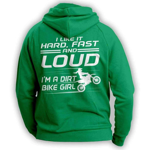 """I Like It Hard, Fast And Loud I'm A Dirt Bike Girl"" Hoodie"