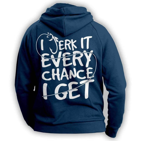 """I Jerk It Every Chance I Get"" Fishing Hoodie"