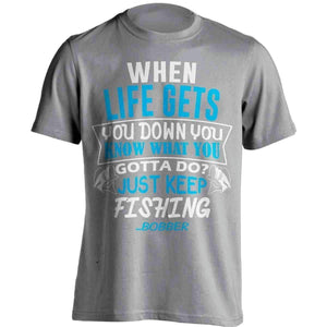 When Life Gets You Down Fishing T-Shirt