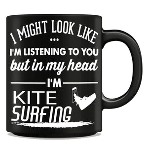 """I Might Look Like I'm Listening To You"" Kite Surfing Mug - OutdoorsAdventurer"