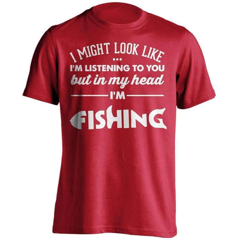 I Might Look Like I'm Listening To You Fishing T-Shirt