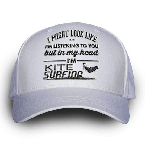 """I Might Look Like I'm Listening To You"" Kite Surfing Cap - OutdoorsAdventurer"