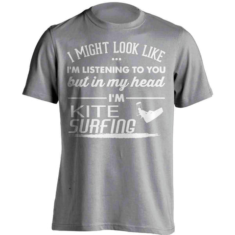 Image of I Might Look Like I'm Listening To You Kite Surfing T-Shirt - OutdoorsAdventurer