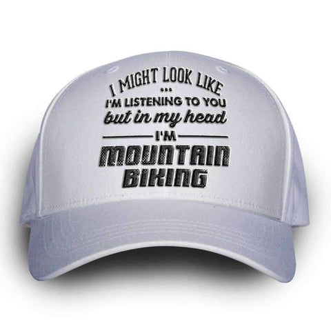 """I Might Look Like I'm Listening To You"" Mountain Biking Cap - OutdoorsAdventurer"