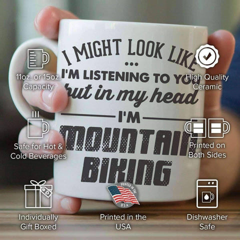 I Might Look Like I'm Listening To You - Mountain Biking Mug - OutdoorsAdventurer