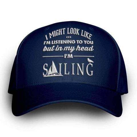 """I Might Look Like I'm Listening To You"" Sailing Cap - OutdoorsAdventurer"