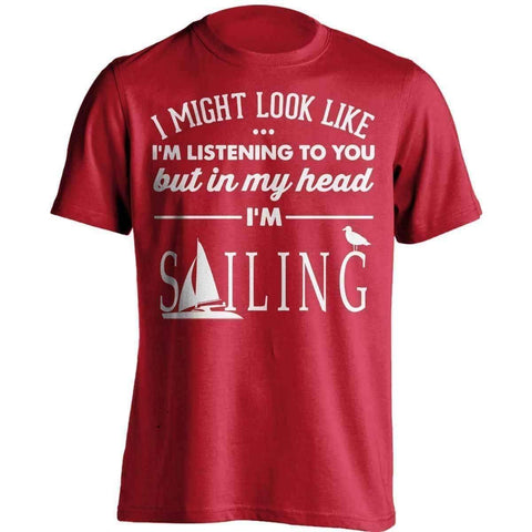 Image of I Might Look Like I'm Listening To You Sailing T-Shirt - OutdoorsAdventurer