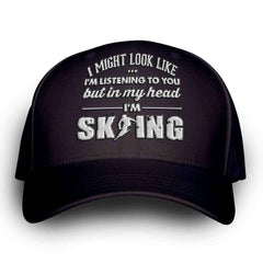 """I Might Look Like I'm Listening To You"" Skiing Cap"