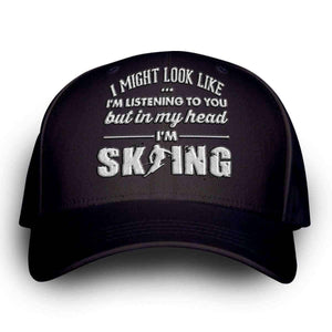 """I Might Look Like I'm Listening To You"" Skiing Cap - OutdoorsAdventurer"