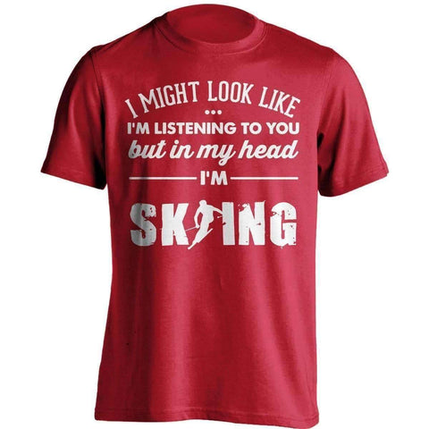 Image of I Might Look Like I'm Listening To You Skiing T-Shirt - OutdoorsAdventurer