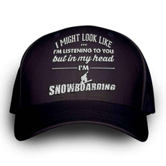 """I Might Look Like I'm Listening To You"" Snowboarding Cap"
