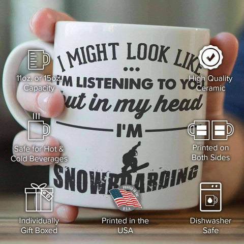 """I Might Look Like I'm Listening To You"" Snowboarding Mug"