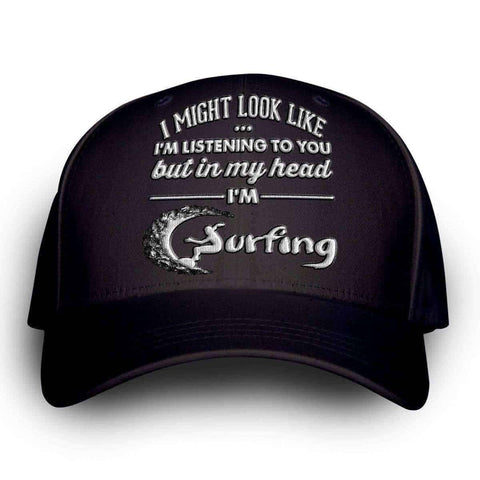 """I Might Look Like I'm Listening To You"" Surfing Cap - OutdoorsAdventurer"