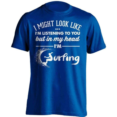 Image of I Might Look Like I'm Listening To You Surfing T-Shirt