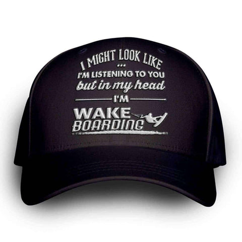 """I Might Look Like I'm Listening To You"" Wakeboarding Cap"