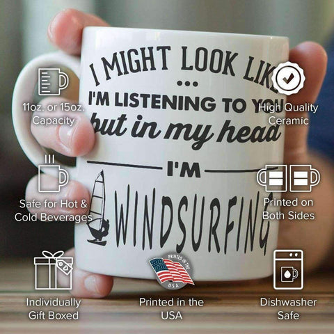 """I Might Look Like I'm Listening To You"" Windsurfing Mug"