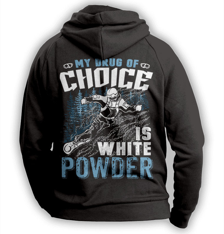 ''My Drug Of Choice Is White Powder'' Snowboarding Hoodie