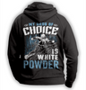 Image of ''My Drug Of Choice Is White Powder'' Snowboarding Hoodie