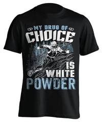 """My Drug Of Choice Is White Powder'' Snowboarding T-Shirt"
