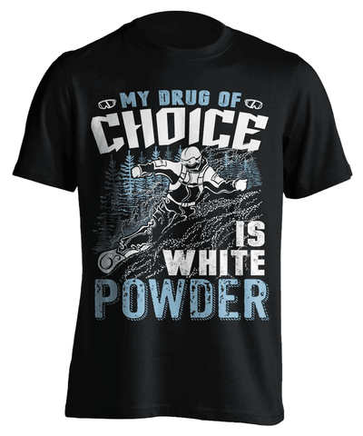 "Image of ""My Drug Of Choice Is White Powder'' Snowboarding T-Shirt"