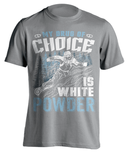 """My Drug Of Choice Is White Powder'' Snowboarding T-Shirt - OutdoorsAdventurer"