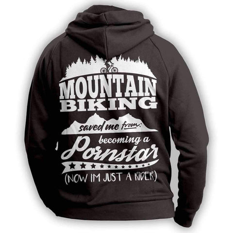 """Mountain Biking Saved Me From Becoming A Pornstar..."" Hoodie - OutdoorsAdventurer"