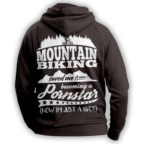 """Mountain Biking Saved Me From Becoming A Porn Star'' Mountain Biking Hoodie"