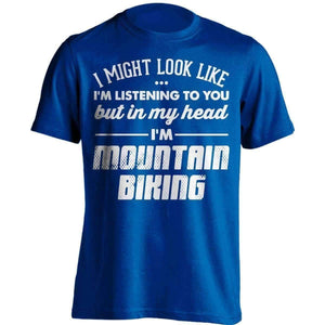 I Might Look Like I'm Listening To You Mountain Biking T-Shirt - OutdoorsAdventurer