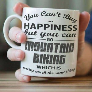 """You Can't Buy Happiness But You Can Go Mountain Biking"" Mug"