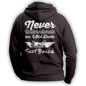 """Never Underestimate An Old Dude With A Surfboard"" Surfing Hoodie"