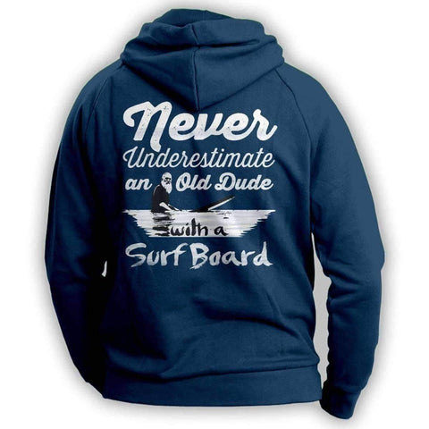 "Image of ""Never Underestimate An Old Dude With A Surfboard"" Surfing Hoodie"