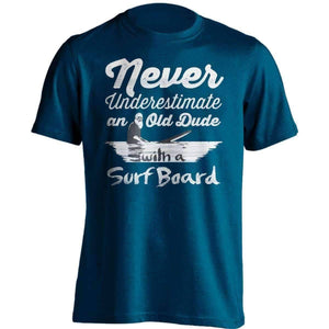 """Never Underestimate An Old Dude With A Surfboard"" Surfing T-Shirt - OutdoorsAdventurer"