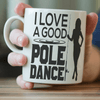 "Image of ""I Love A Good Pole Dance"" Fishing Mug"