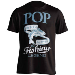"""Pop, The Man, The Myth, The Fishing Legend"" T-Shirt"