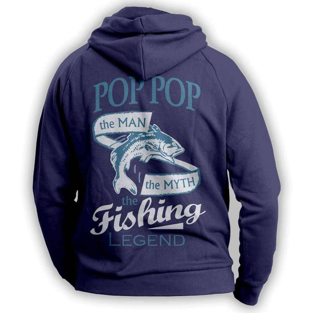 """Pop Pop, The Man, The Myth, The Fishing Legend"" Hoodie"