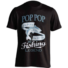 """Pop Pop, The Man, The Myth, The Fishing Legend"" T-Shirt"