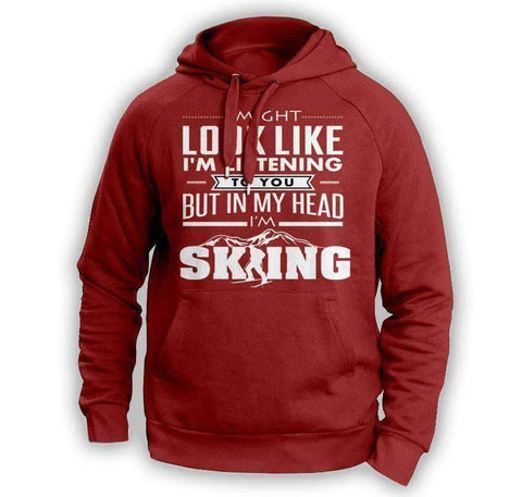 ''I Might Look Like I'm Listening To You'' Skiing Hoodie