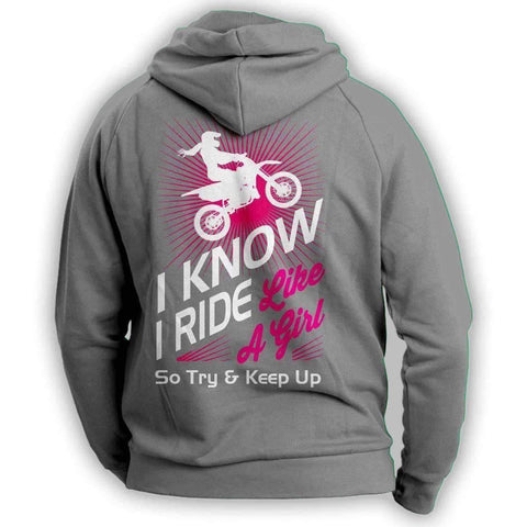 "Image of ""I Know I Ride Like A Girl So Try And Keep Up"" Dirt Bike Hoodie - OutdoorsAdventurer"