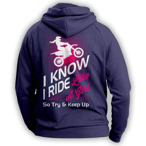 """I Know I Ride Like A Girl So Try And Keep Up"" Dirt Bike Hoodie - OutdoorsAdventurer"