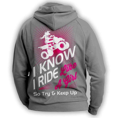 """I Know I Ride Like A Girl So Try And Keep Up"" Quad Hoodie - OutdoorsAdventurer"