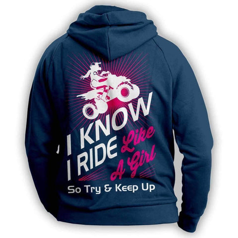 "Image of ""I Know I Ride Like A Girl So Try And Keep Up"" Quad Hoodie"