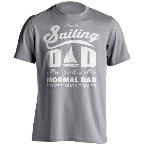 Much Cooler Sailing Dad T-Shirt